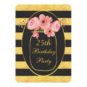 25th Birthday Floral Mason Jar Gold Stripes Invitation