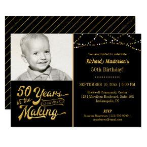 50th Birthday 50 YEARS IN THE MAKING Black & Gold Invitation