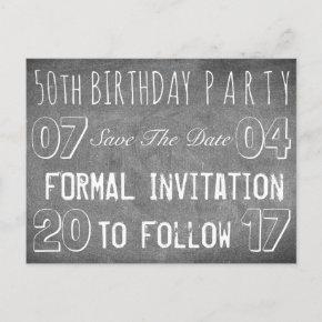 50th Birthday Party Save The Date Chalkboard Announcement PostInvitations