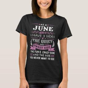 as a june girl i have 2 sides the quiet and sweet T-Shirt