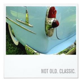 Car Lover 50th Birthday - Not Old. Classic Card