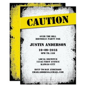 CAUTION Over the Hill Birthday Invitation