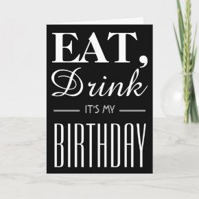 Eat, Drink It's My Birthday Invitation