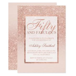Faux rose gold glitter elegant chic fifty fabulous invitation