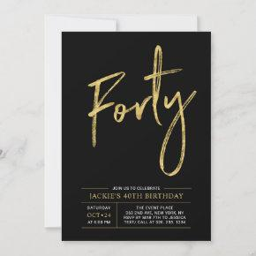 Forty   Modern Gold & Black 40th Birthday Party Invitation