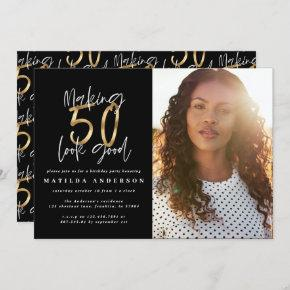 Gold making 50 look good photo birthday invitation