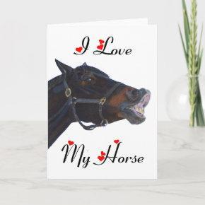 I Love My Horse! Funny Holiday