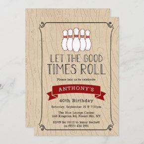 Let The Good Times Roll   Bowling Birthday Invitation