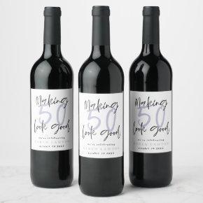 Making 50 look good birthday celebration wine label