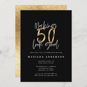 Making 50 look good gold birthday invitation