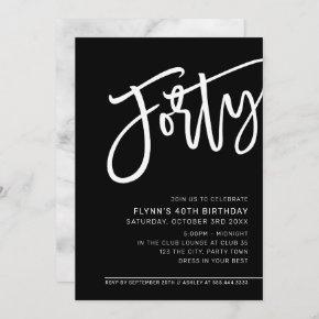 MODERN SCRIPT 40th birthday party black white Invitation
