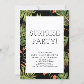 Modern Tropical Adult Surprise 40th Birthday Party Invitation