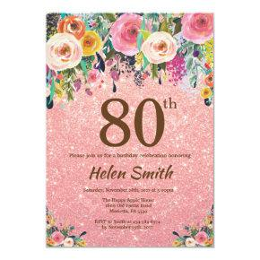 Rose Gold Glitter Pink Floral 80th Birthday Invitation
