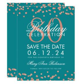 Rose Gold Teal 80th Birthday Save Date Confetti Invitation