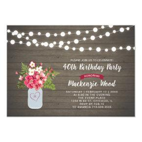 Rustic Wood & Mason Jar 40th Birthday Invitation