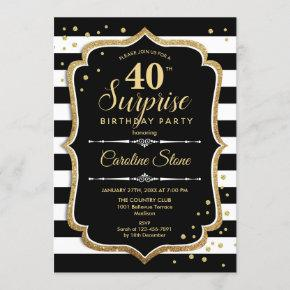 Surprise 40th Birthday - Black White Gold Invitation