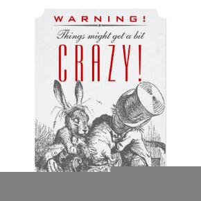 WARNING! Things Might Get a Bit CRAZY! Mad Hatter Invitation